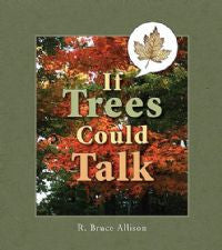 If Trees Could Talk: Stories about Wisconsin Trees  If Trees Could Talk: Stories About Wisconsin Trees