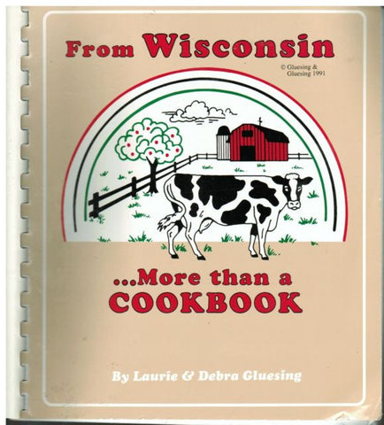 From Wisconsin ... More Than A Cookbook