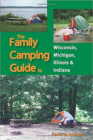 The Family Camping Guide to Wisconsin, Michigan, Illinois & Indiana