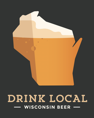 Drink Local Wisconsin Beer Poster