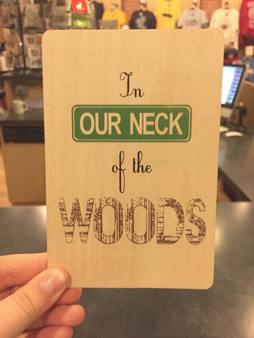 Our Neck of the Woods Wood Greeting Card