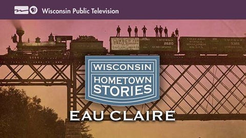 Wisconsin Hometown Stories: Eau Claire (DVD)