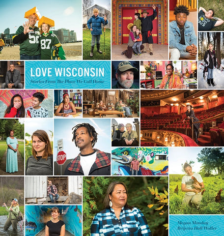 Love Wisconsin: Stories From the Places We Call Home