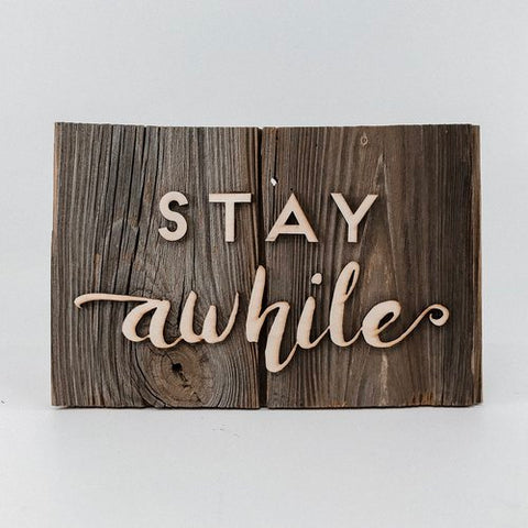 Wood Sign - Stay Awhile