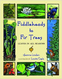 Fiddleheads to Fir Trees