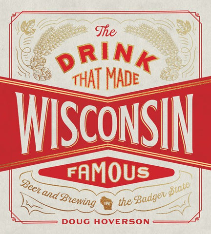 The Drink That Made Wisconsin Famous