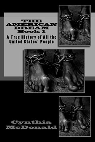 The American Dream Book 1: A True History of All the United States' People