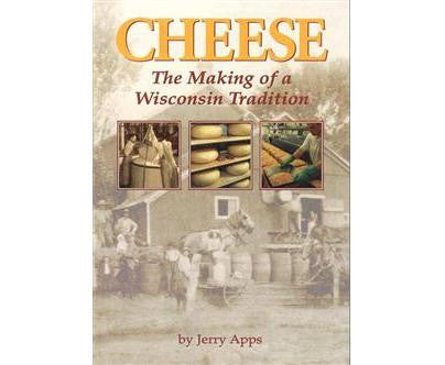 Cheese, The Making of a Wisconsin Tradition