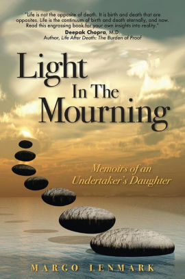Light in the Mourning: Memoirs of an Undertaker's Daughter