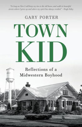 TOWN KID - Reflections of a Midwestern Boyhood