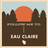 Sticker - Follow Me to Eau Claire