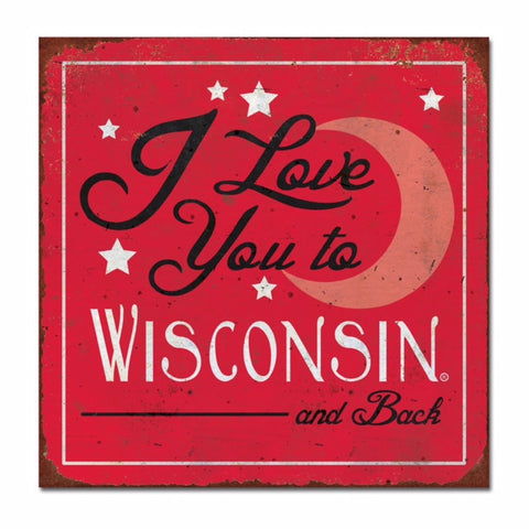 Metal Sign - I Love You to Wisconsin and Back