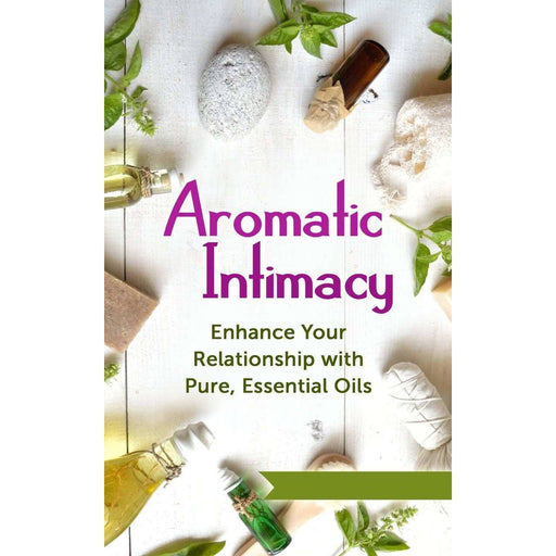 Aromatic Intimacy - eBook - Your Oil Tools