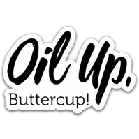 Oil Up Buttercup Sticker