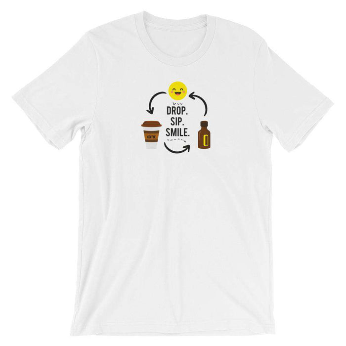 Drop, Sip, Smile T-Shirt - Your Oil Tools