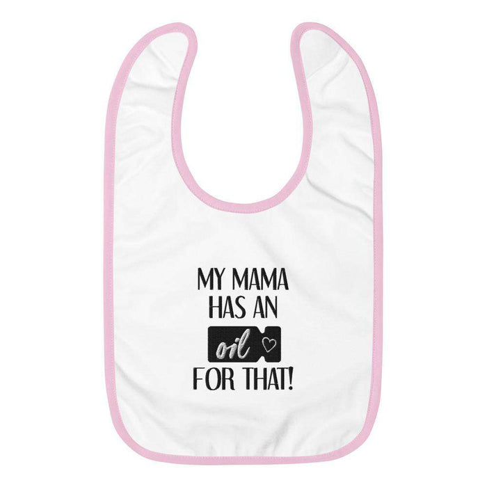 """My Mama has an Oil for that!"" Embroidered Baby Bib - Your Oil Tools"
