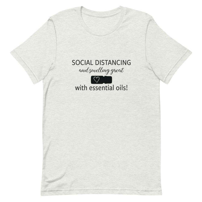 """Social Distancing and Smelling Great with Essential Oils"" Short-Sleeve Unisex T-Shirt - Your Oil Tools"