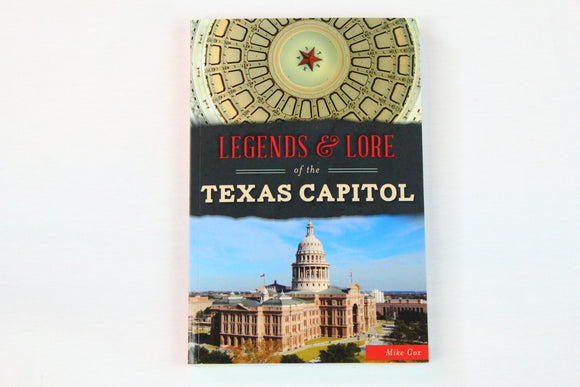 Legends and Lore of the Texas Capitol Book