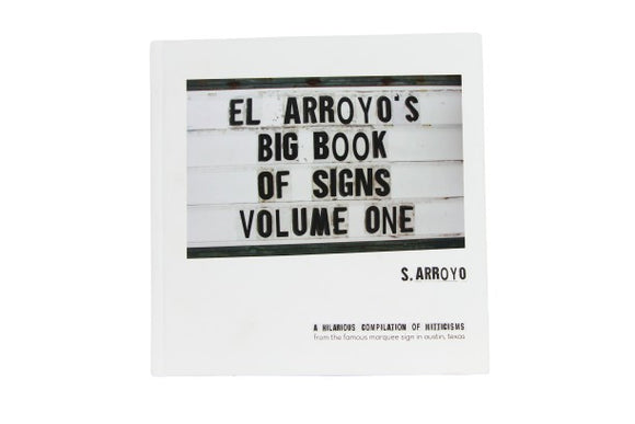 El Arroyo Book of Signs Volume One