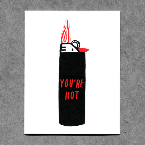 You're Hot Lighter Card