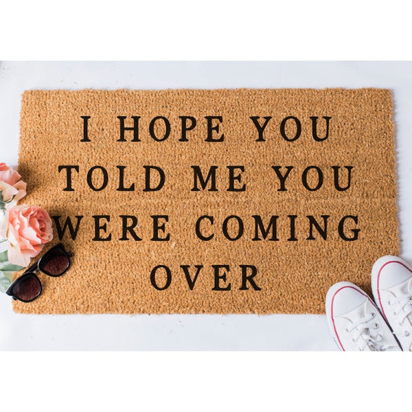 I Hope You Told Me Doormat