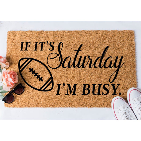 If it's Saturday I'm Busy Football Doormat