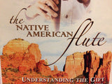 The Native American Flute, Understanding The Gift, John Vames