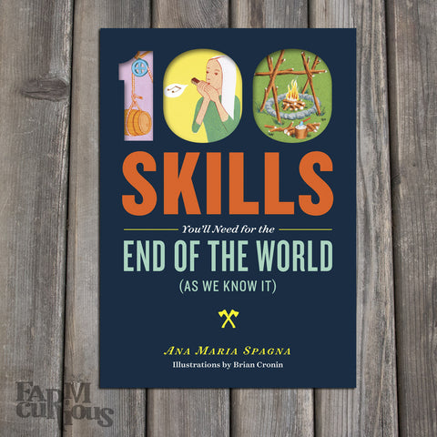 100 Skills You'll Need for the End of the World - Book by Ana Maria Spagna
