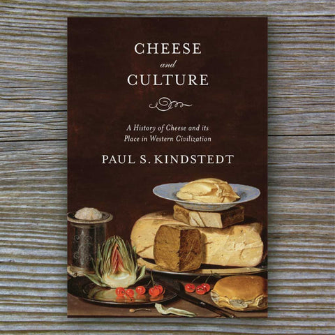 Cheese and Culture: A History of Cheese and Its Place in Western Civilization - by Paul Kindstedt