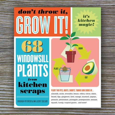 Don't Throw It, Grow It! - Book by Deborah Peterson