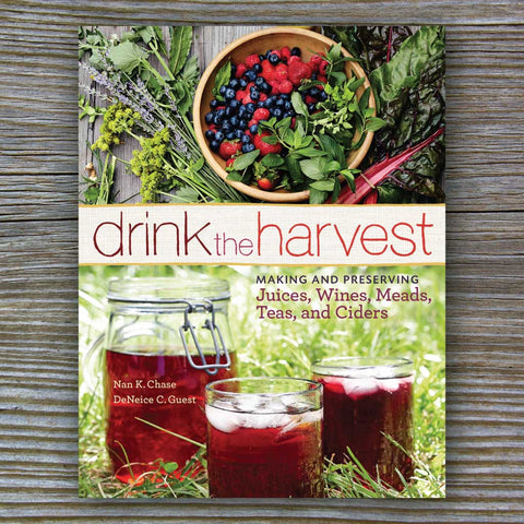 Drink the Harvest - Book by Nan K. Chase and DeNeice C. Guest