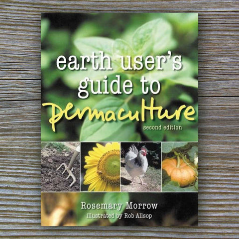 Earth User's Guide to Permaculture - Book by Rosemary Morrow