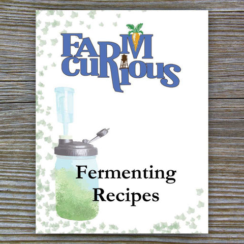 FARMcurious Fermenting Recipe Collection E-Book