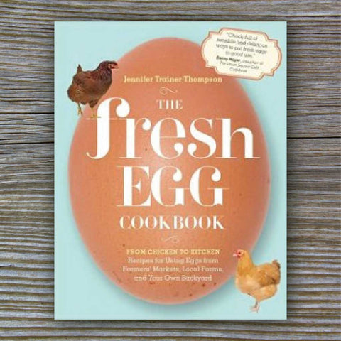 The Fresh Egg Cookbook - Book by Jennifer Trainer Thompson