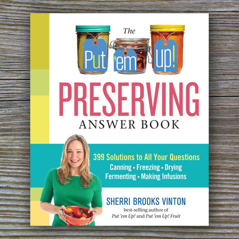 Put 'Em Up Preserving Answer Book - by Sherri Brooks Vinton