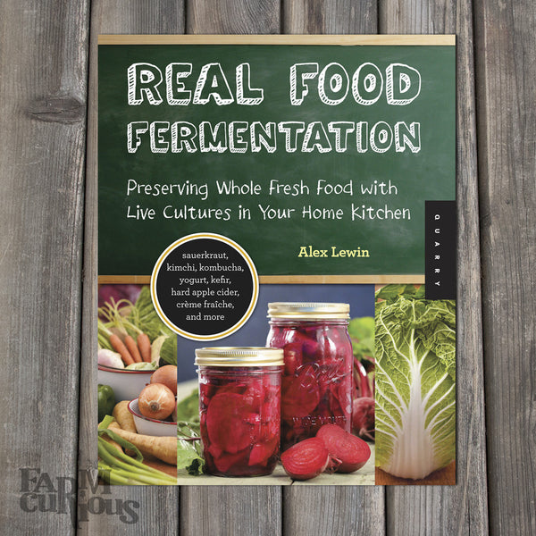 Real Food Fermentation - Book by Alex Lewin
