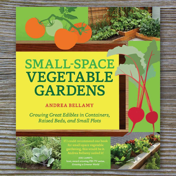 Small-Space Vegetable Gardens - Book by Andrea Bellamy