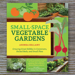 Small-Space Vegetable Gardens - Book by Andrea Bellamy – FARMcurious