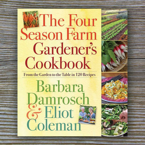 The Four Season Farm Gardner's Cookbook - Book by Eliot Coleman and Barbara Damrosch