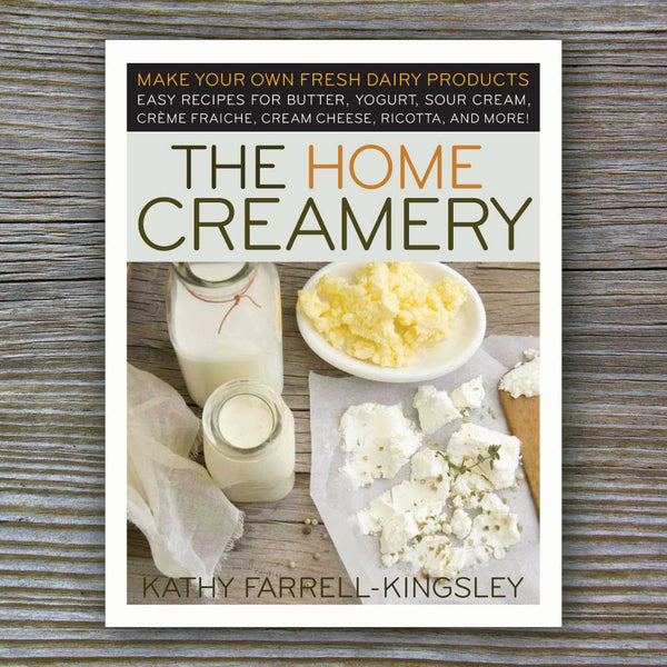 The Home Creamery - Book by Kathy Farrell-Kingsley
