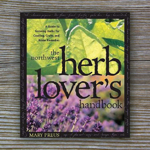 Northwest Herb Lover's Handbook - by Mary Preus