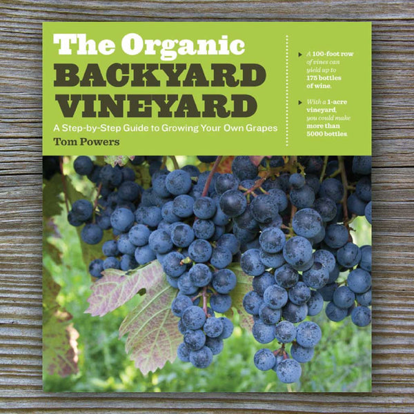 The Organic Backyard Vineyard - Book by Tom Powers
