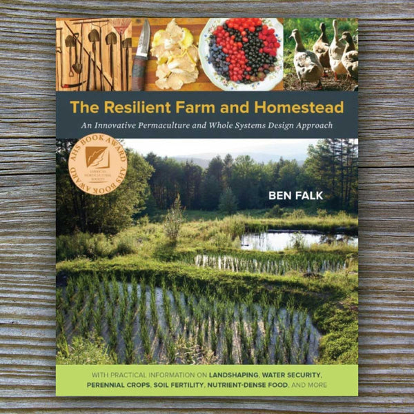 The Resilient Farm and Homestead - Book by Ben Falk