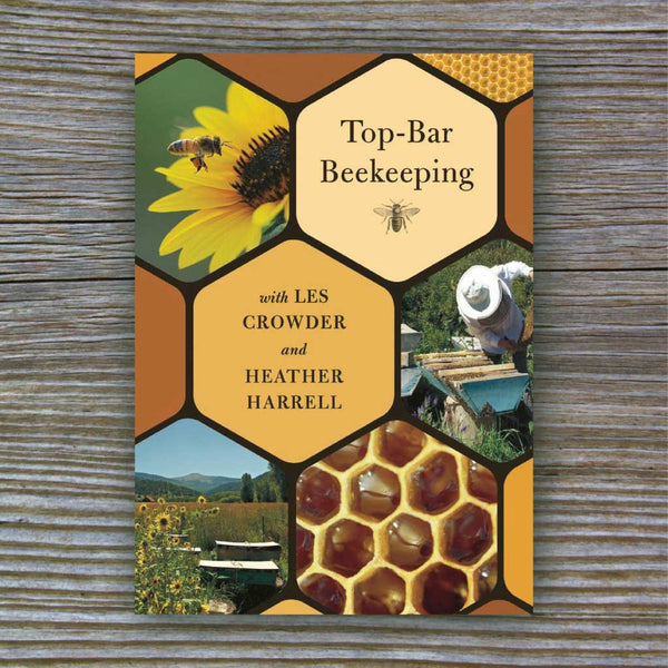 Top-Bar Beekeeping - Book by Crowder and Harrell