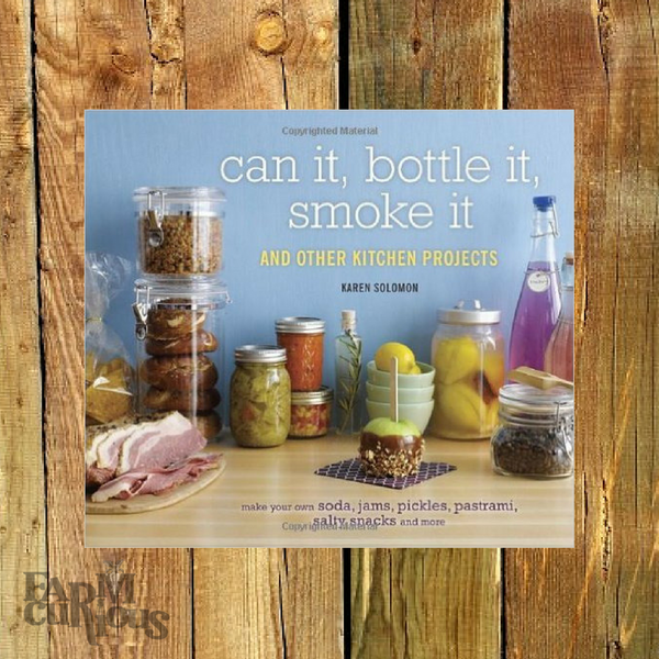 Can It, Bottle It, Smoke It - Book by Karen Solomon