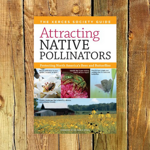 Attracting Native Pollinators - Book by Xerces