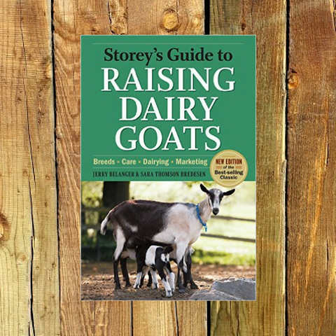 Storey's Guide to Raising Dairy Goats - Book by Jerry Belanger and Sara Thomson Bredesen