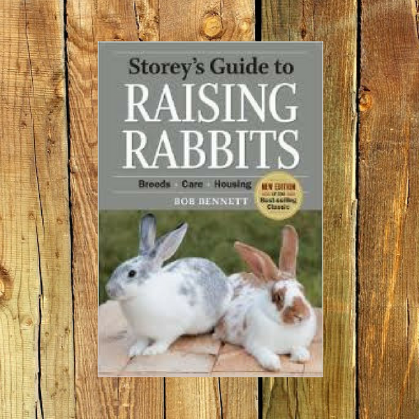 Storey's Guide to Raising Rabbits - Book by Bob Bennet