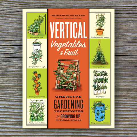 Vertical Vegetables & Fruit - Book by Rhonda Massingham Hart