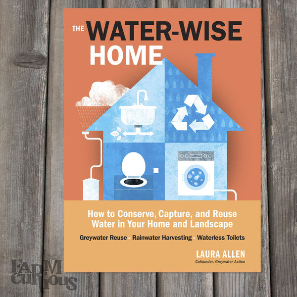 The Water-Wise Home - Book by Laura Allen